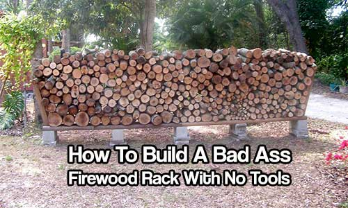 How To Build A Bad Ass Firewood Rack With No Tools...