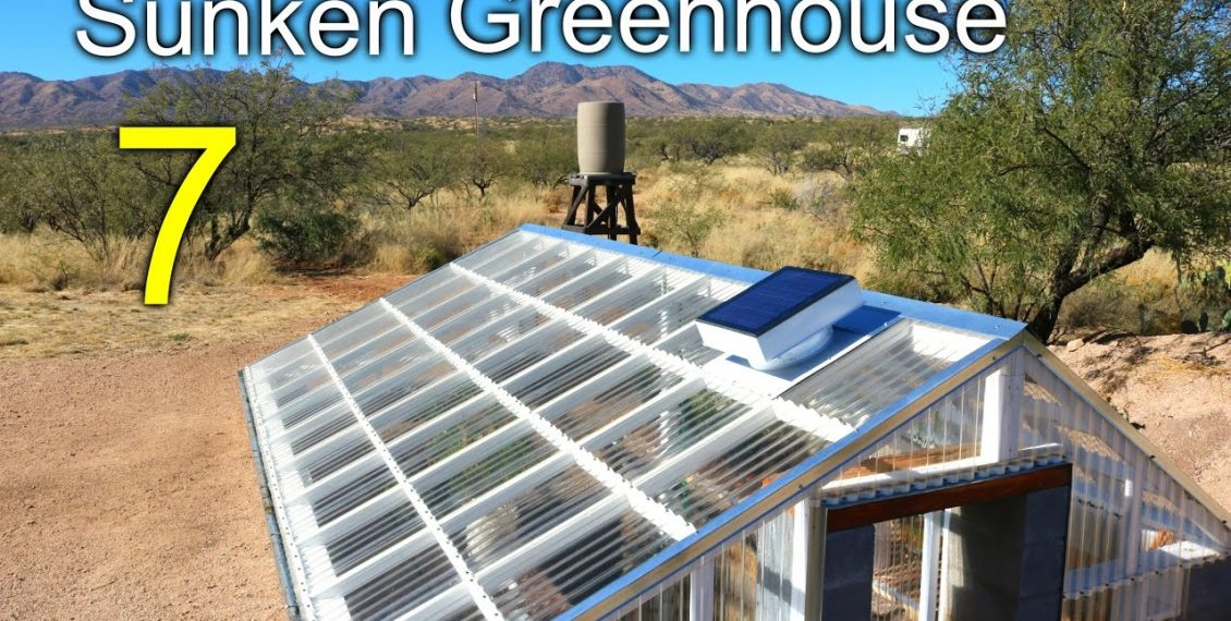 How To Build An Underground / Sunken Greenhouse For Year Round Growing...