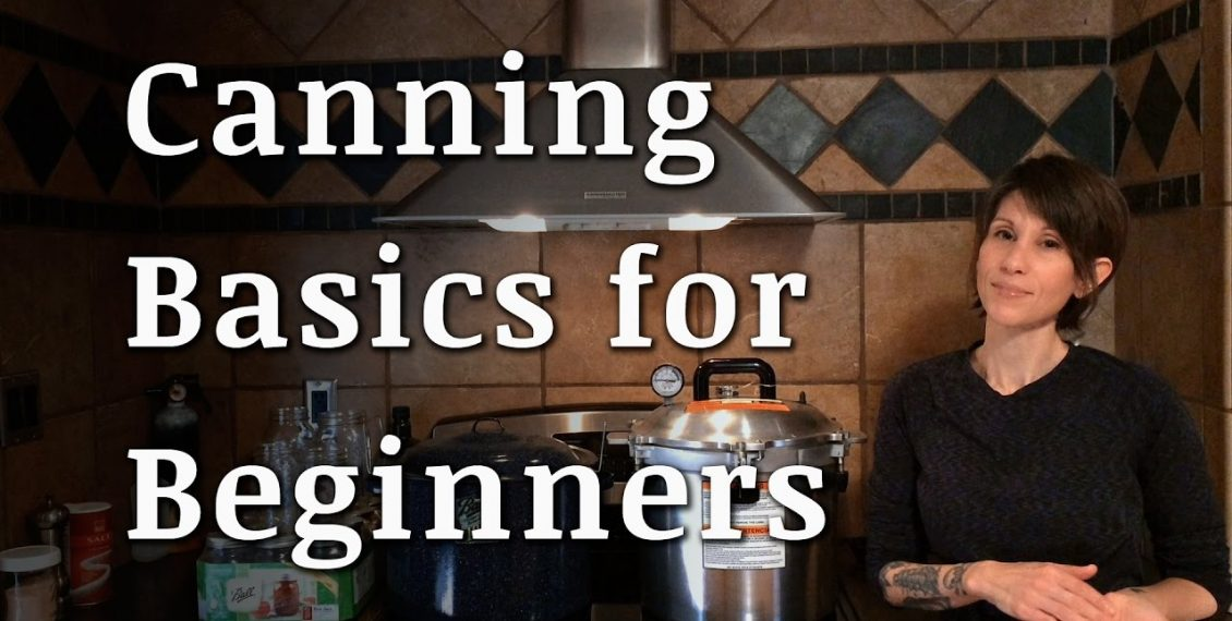 Canning 101 – Canning Basics For Beginners...