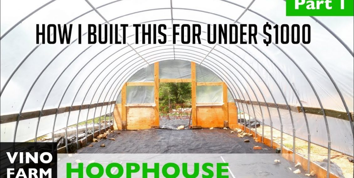 How To Build A 17' x 50' Commercial Hoop House For Under $1,000...