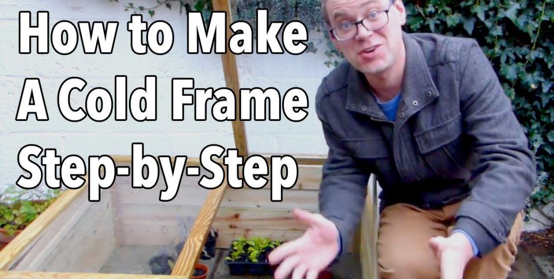 How To Make A Cold Frame To Extend Your Growing Season Step-by-Step...