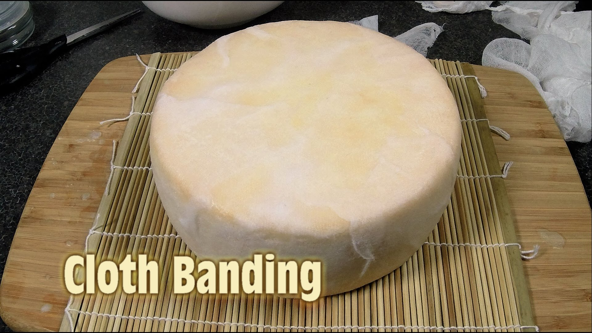 How To Make Cloth Banded Cheddar Cheese...