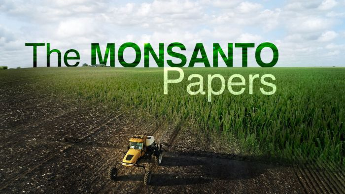 The Secret Tactics Monsanto Uses To Protect Its Billion-Dollar Star Product, The Weed Killer, Roundup...